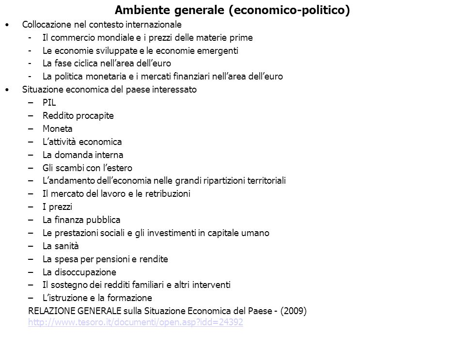 Ambiente generale (economico-politico) Collocazione nel contesto internazionale -Il commercio mondiale e i prezzi delle materie prime -Le economie svi