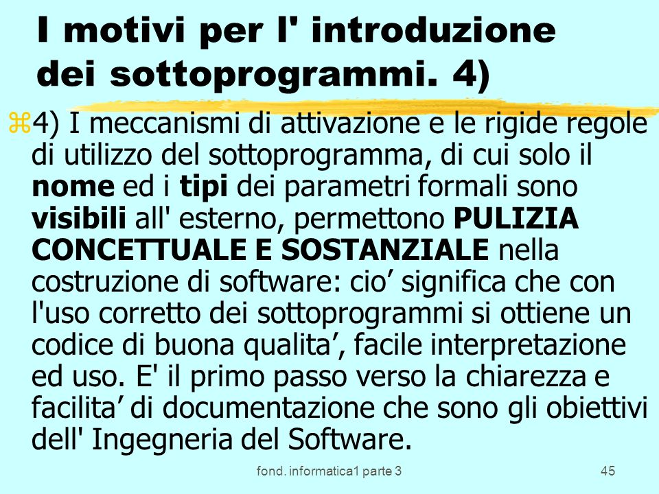 fond. informatica1 parte 345 I motivi per l introduzione dei sottoprogrammi.