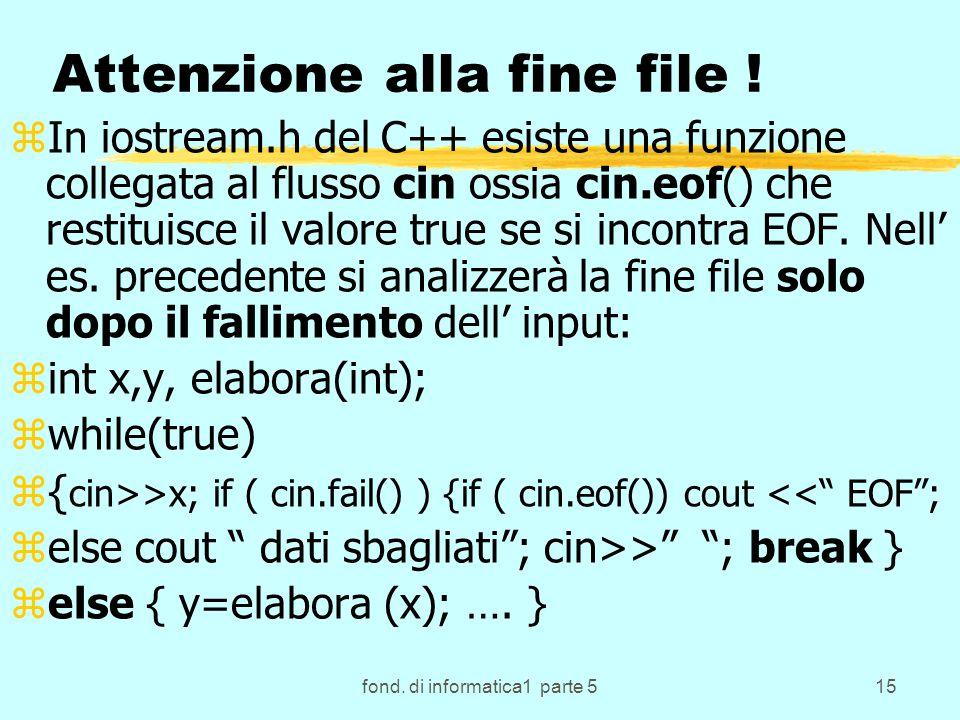 fond. di informatica1 parte 515 Attenzione alla fine file .