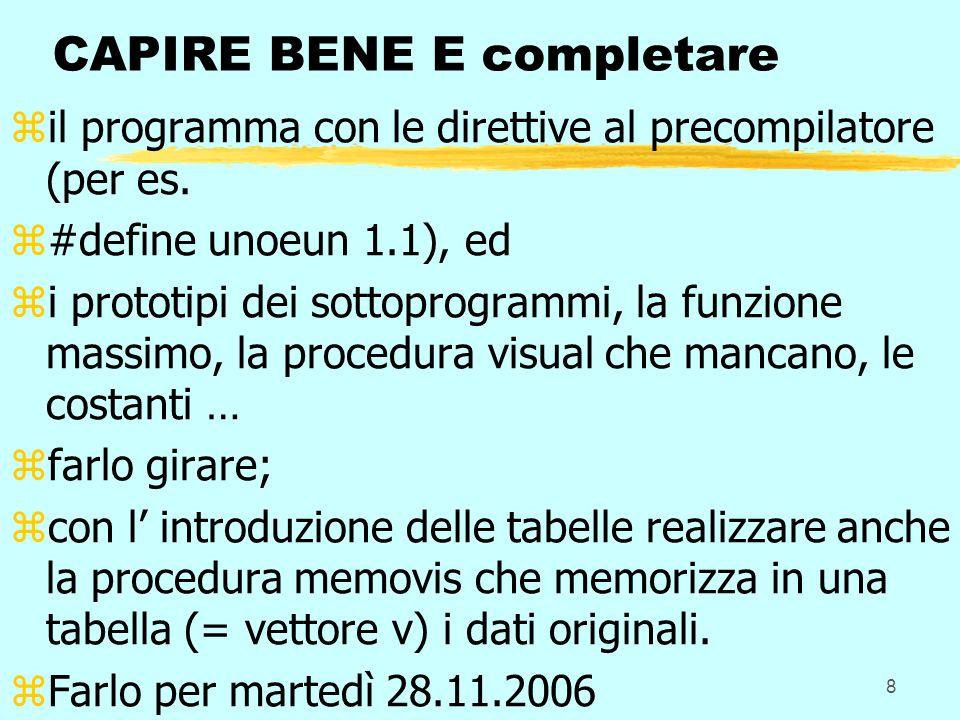 8 CAPIRE BENE E completare zil programma con le direttive al precompilatore (per es.