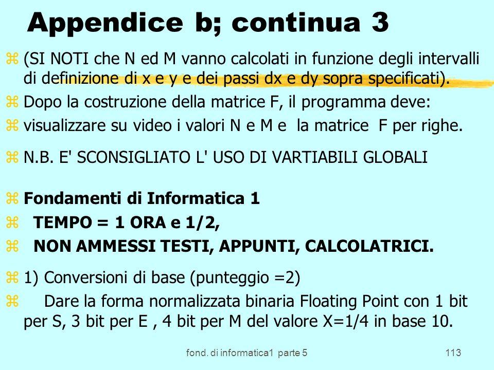 fond. di informatica1 parte 5113 Appendice b; continua 3 z(SI NOTI che N ed M vanno calcolati in funzione degli intervalli di definizione di x e y e d