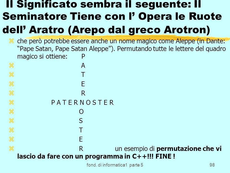 fond. di informatica1 parte 598 Il Significato sembra il seguente: Il Seminatore Tiene con l Opera le Ruote dell Aratro (Arepo dal greco Arotron) zche
