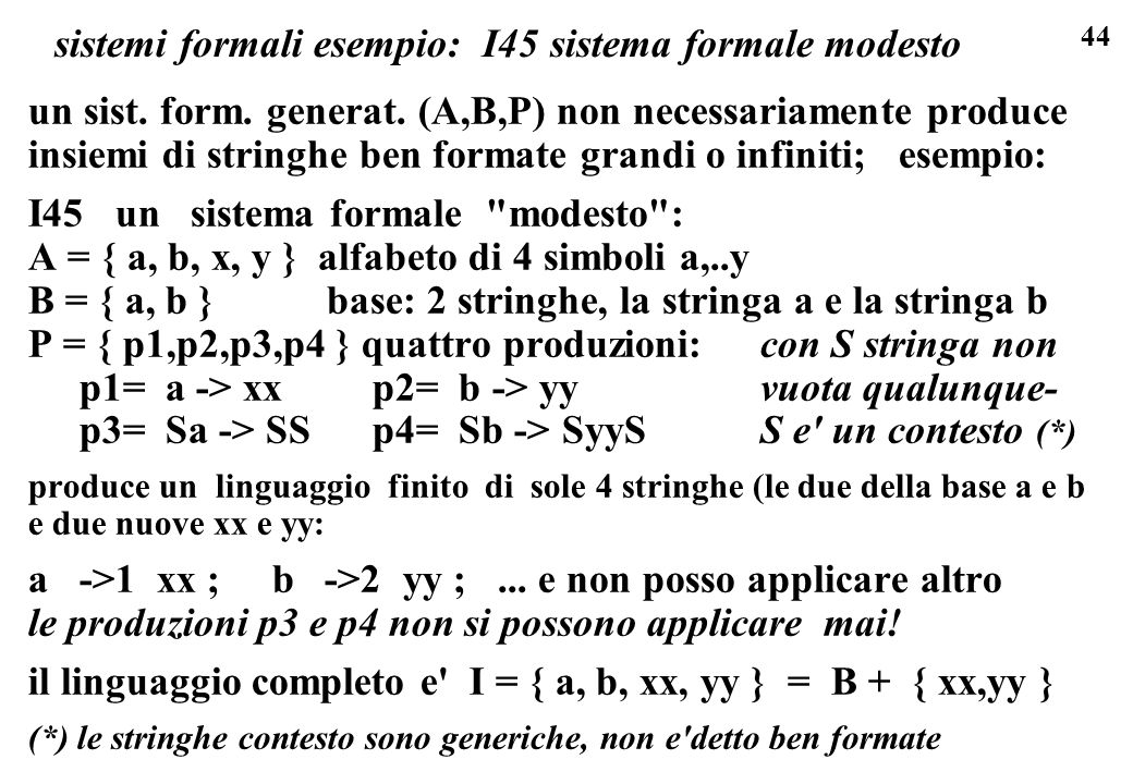 44 sistemi formali esempio: I45 sistema formale modesto un sist.