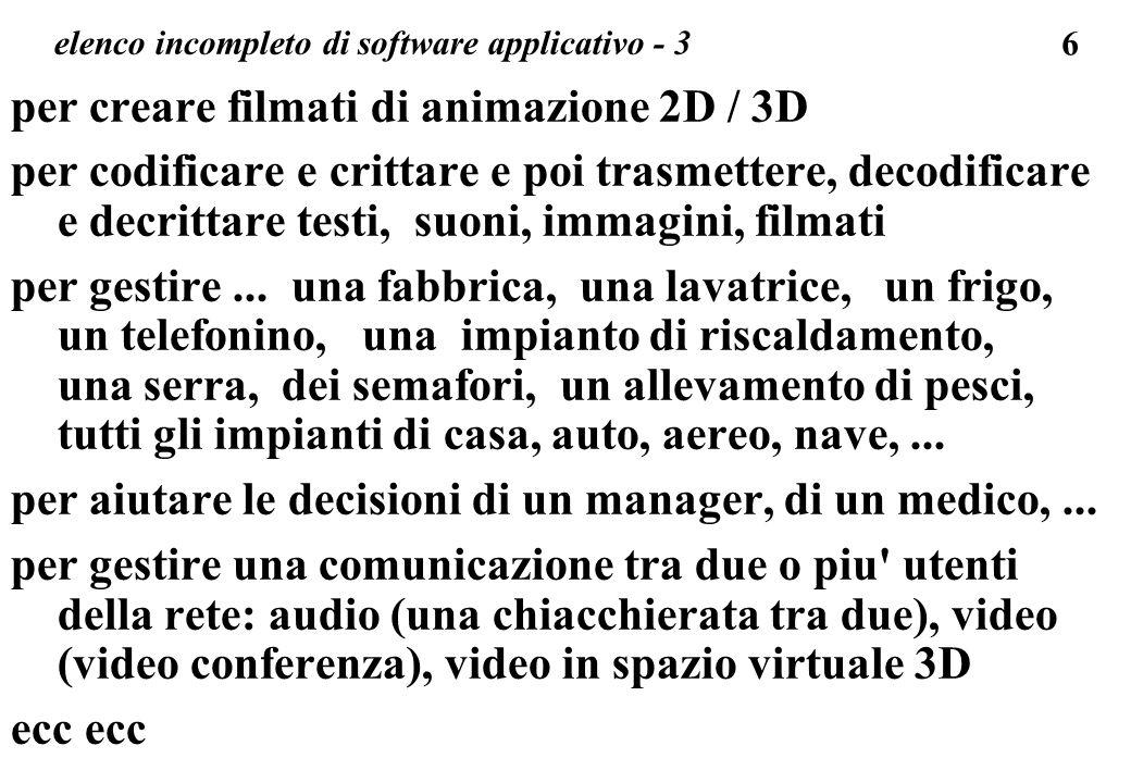 7 software: fisso e attivabile su richiesta linsieme dei programmi = software Quasi sempre un calcolatore ha una minima parte di programmi fissi (in memoria indelebile ROM) e la maggior parte di programmi residenti su una memoria periferica - un disco fisso (Hard Disk) - da dove sono richiamati (su richiesta) in memoria RAM