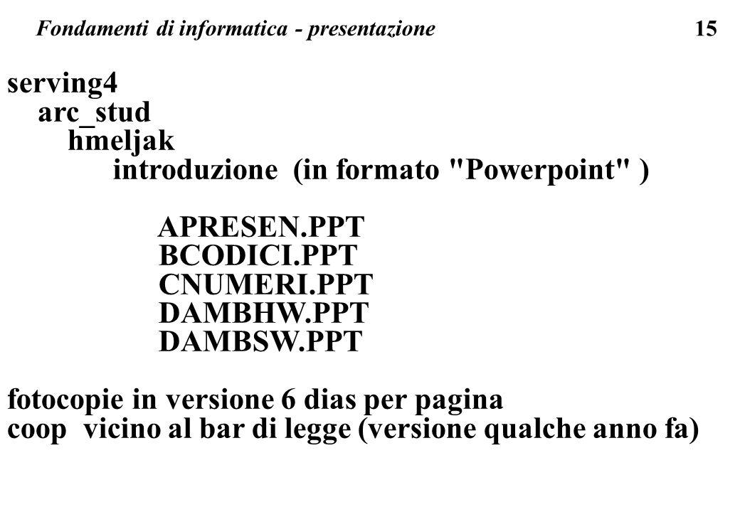 15 Fondamenti di informatica - presentazione serving4 arc_stud hmeljak introduzione (in formato