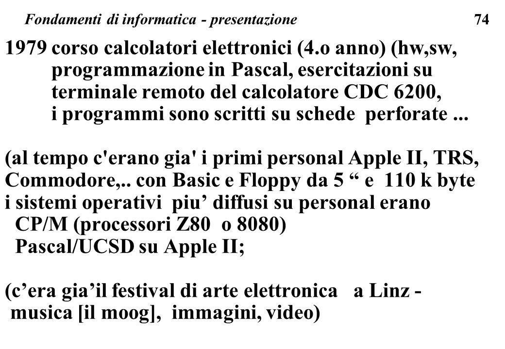 74 1979 corso calcolatori elettronici (4.o anno) (hw,sw, programmazione in Pascal, esercitazioni su terminale remoto del calcolatore CDC 6200, i progr