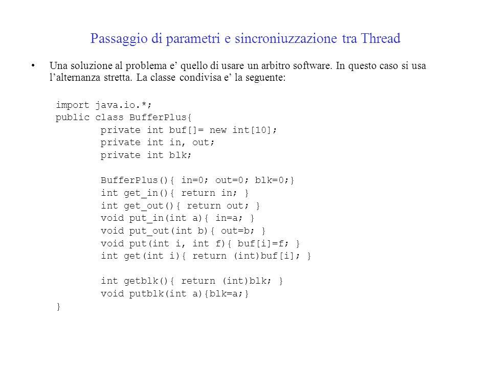 Passaggio di parametri e sincroniuzzazione tra Thread Una soluzione al problema e quello di usare un arbitro software.
