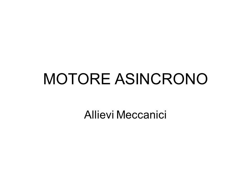 MOTORE ASINCRONO Allievi Meccanici