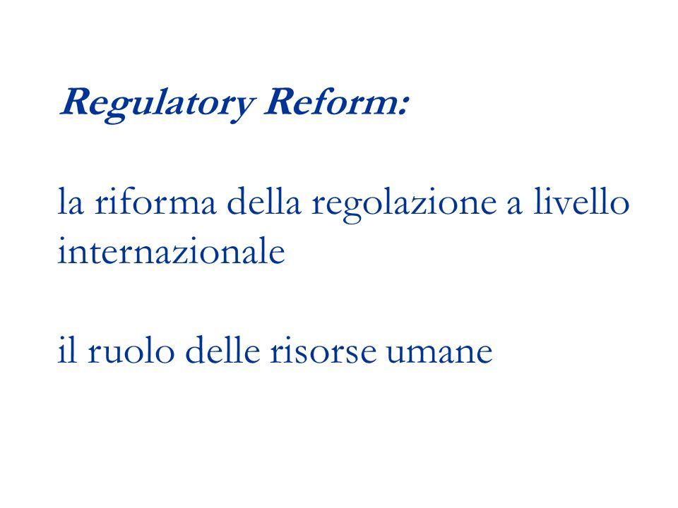 Regulatory Reform: la riforma della regolazione a livello internazionale il ruolo delle risorse umane