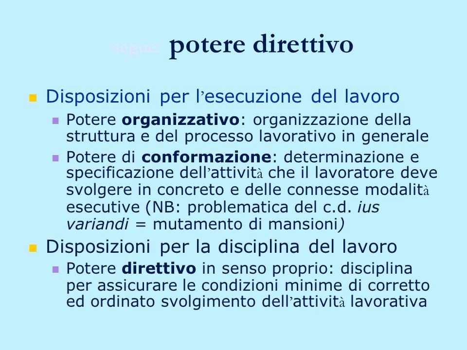 Il potere direttivo 1. 1. Potere giuridico fondamentale attribuito al datore di lavoro 2.