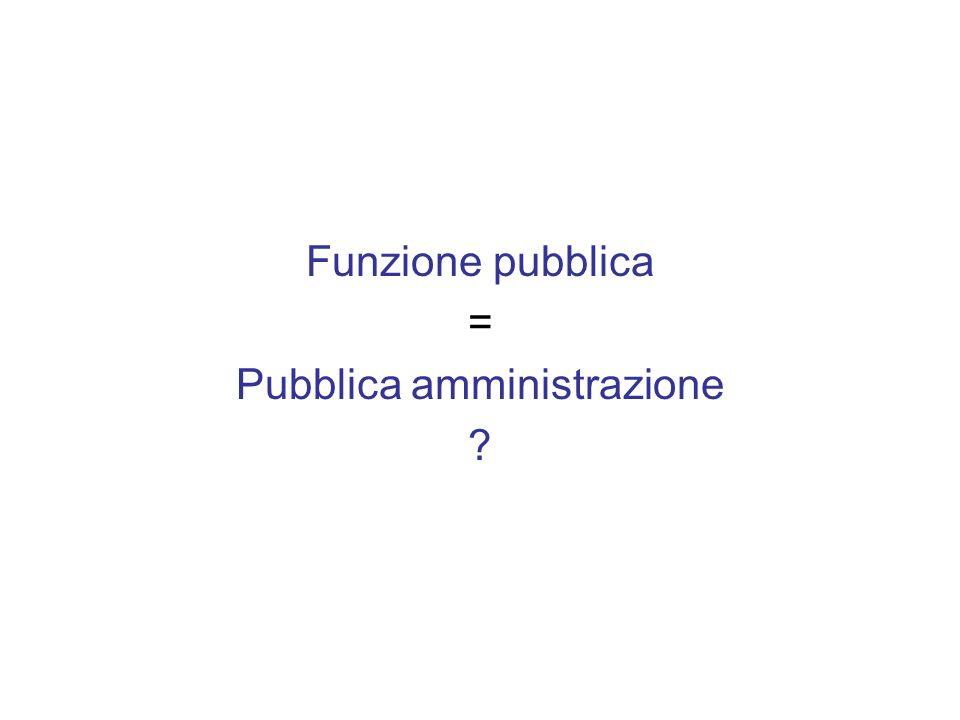 Funzione pubblica = Pubblica amministrazione