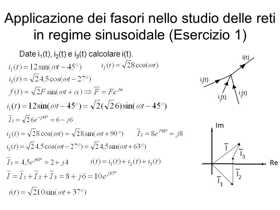 Applicazione dei fasori nello studio delle reti in regime sinusoidale (Esercizio 1) Date i 1 (t), i 2 (t) e i 3 (t) calcolare i(t).