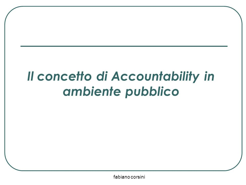 fabiano corsini Il concetto di Accountability in ambiente pubblico