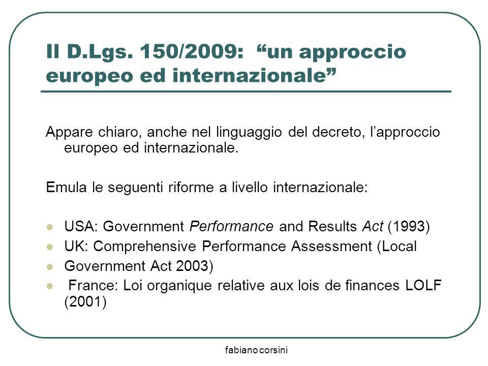 fabiano corsini Il D.Lgs. 150/2009: un approccio europeo ed internazionale Appare chiaro, anche nel linguaggio del decreto, lapproccio europeo ed inte