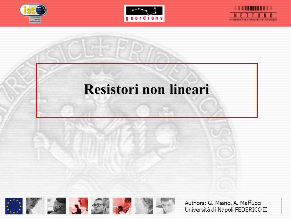 Authors: G. Miano, A. Maffucci Università di Napoli FEDERICO II Resistori non lineari