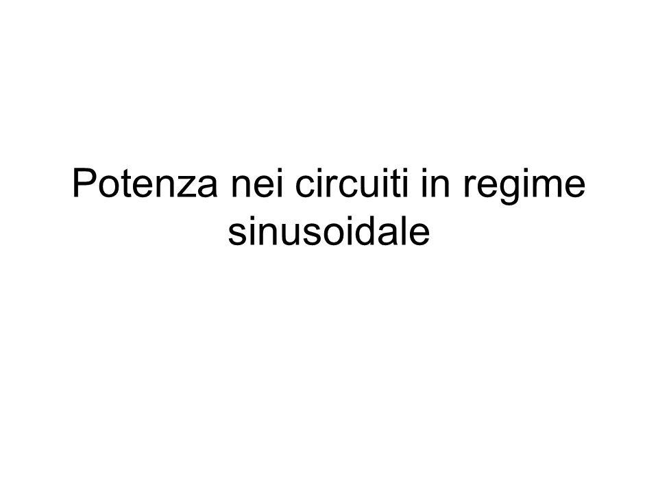 Potenza nei circuiti in regime sinusoidale