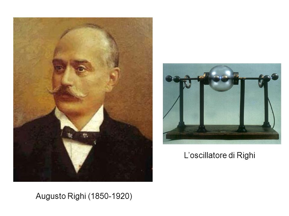 Augusto Righi (1850-1920) Loscillatore di Righi