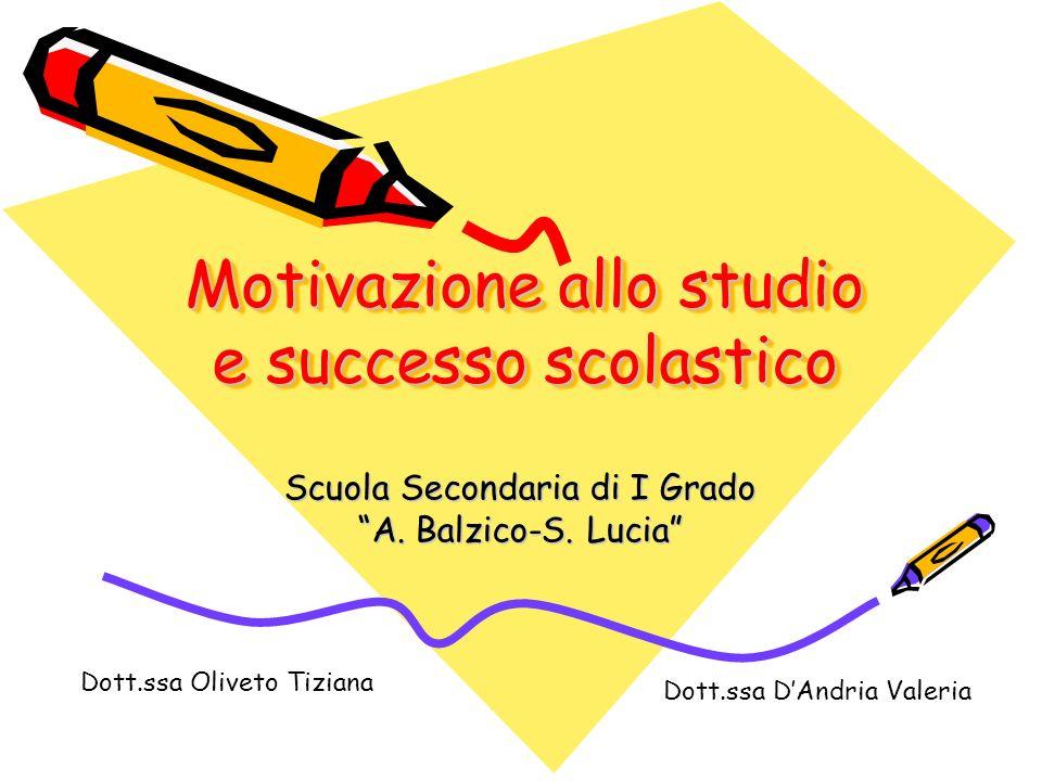 Motivazione allo studio e successo scolastico Scuola Secondaria di I Grado A.