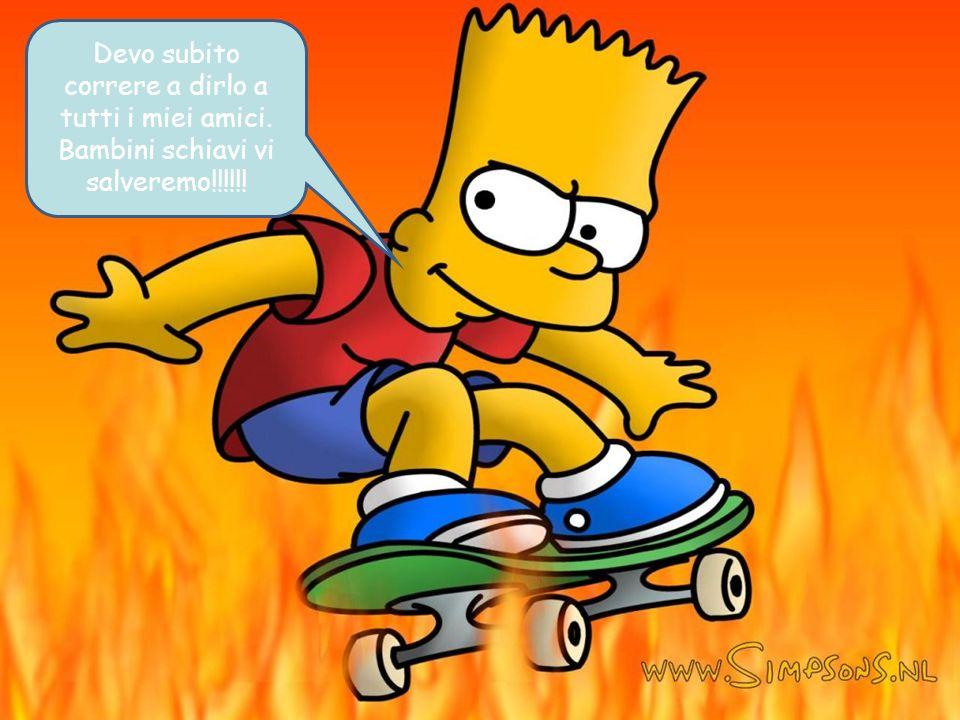 Dici sul serio? Dobbiamo assolutamente fare qualcosa per aiutarli. Per una volta hai ragione, Bart.