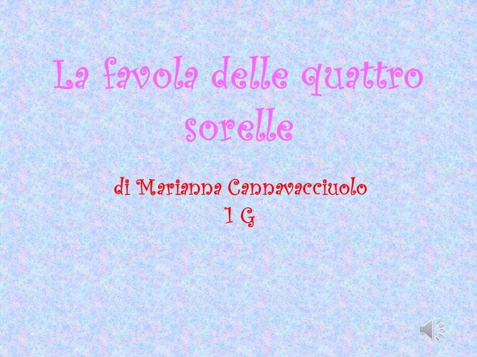 di Marianna Cannavacciuolo 1 G La favola delle quattro sorelle