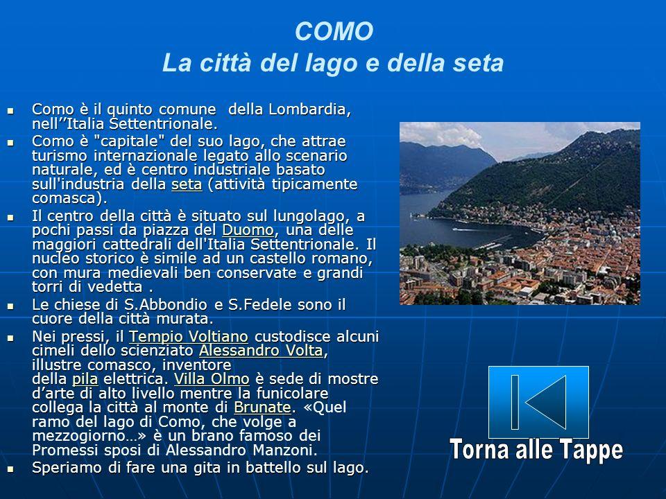 COMO La città del lago e della seta Como è il quinto comune della Lombardia, nellItalia Settentrionale. Como è il quinto comune della Lombardia, nellI