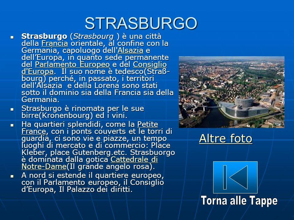 STRASBURGO Strasburgo (Strasbourg ) è una città della Francia orientale, al confine con la Germania, capoluogo dell'Alsazia e dellEuropa, in quanto se