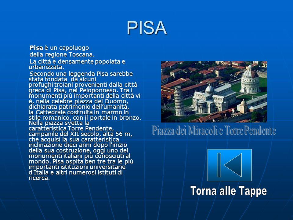 PISA Pisa è un capoluogo Pisa è un capoluogo della regione Toscana. della regione Toscana. La città è densamente popolata e urbanizzata. La città è de