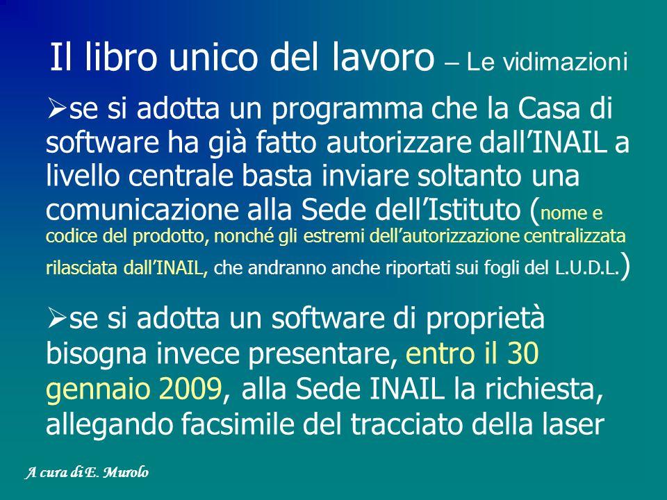 se si adotta un programma che la Casa di software ha già fatto autorizzare dallINAIL a livello centrale basta inviare soltanto una comunicazione alla