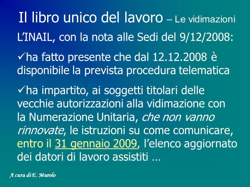 LINAIL, con la nota alle Sedi del 9/12/2008: ha fatto presente che dal 12.12.2008 è disponibile la prevista procedura telematica ha impartito, ai sogg