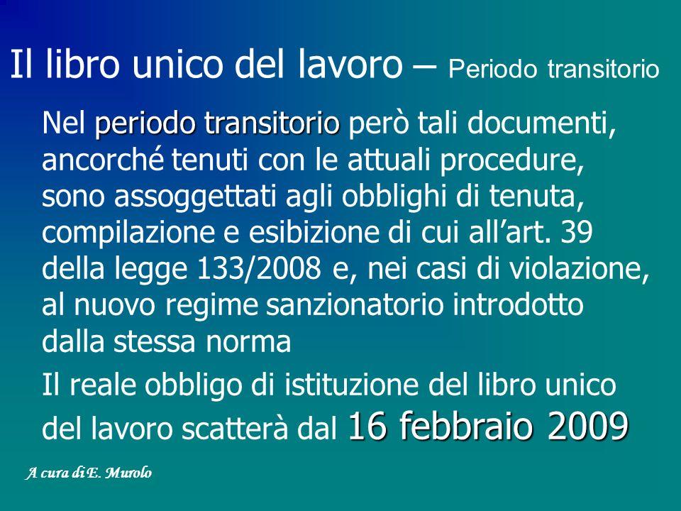 periodo transitorio Nel periodo transitorio però tali documenti, ancorché tenuti con le attuali procedure, sono assoggettati agli obblighi di tenuta,