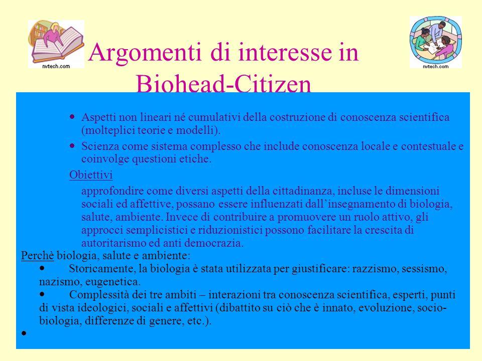 Argomenti di interesse in Biohead-Citizen Aspetti non lineari né cumulativi della costruzione di conoscenza scientifica (molteplici teorie e modelli).
