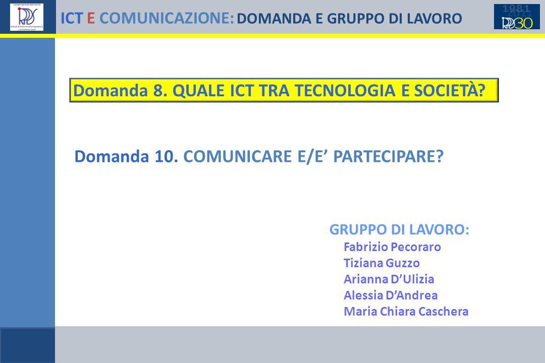 ICT E COMUNICAZIONE: DOMANDA E GRUPPO DI LAVORO Domanda 8.