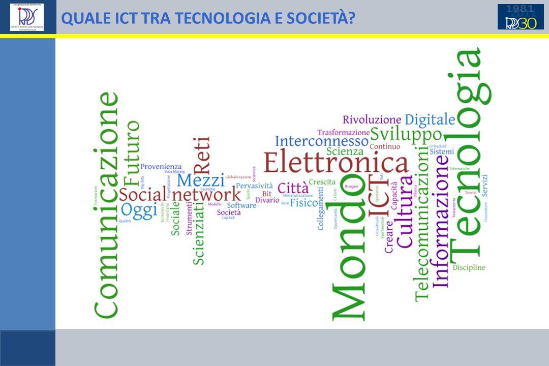 QUALE ICT TRA TECNOLOGIA E SOCIETÀ?