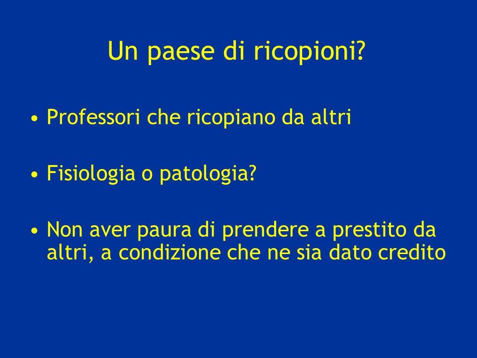 Un paese di ricopioni. Professori che ricopiano da altri Fisiologia o patologia.