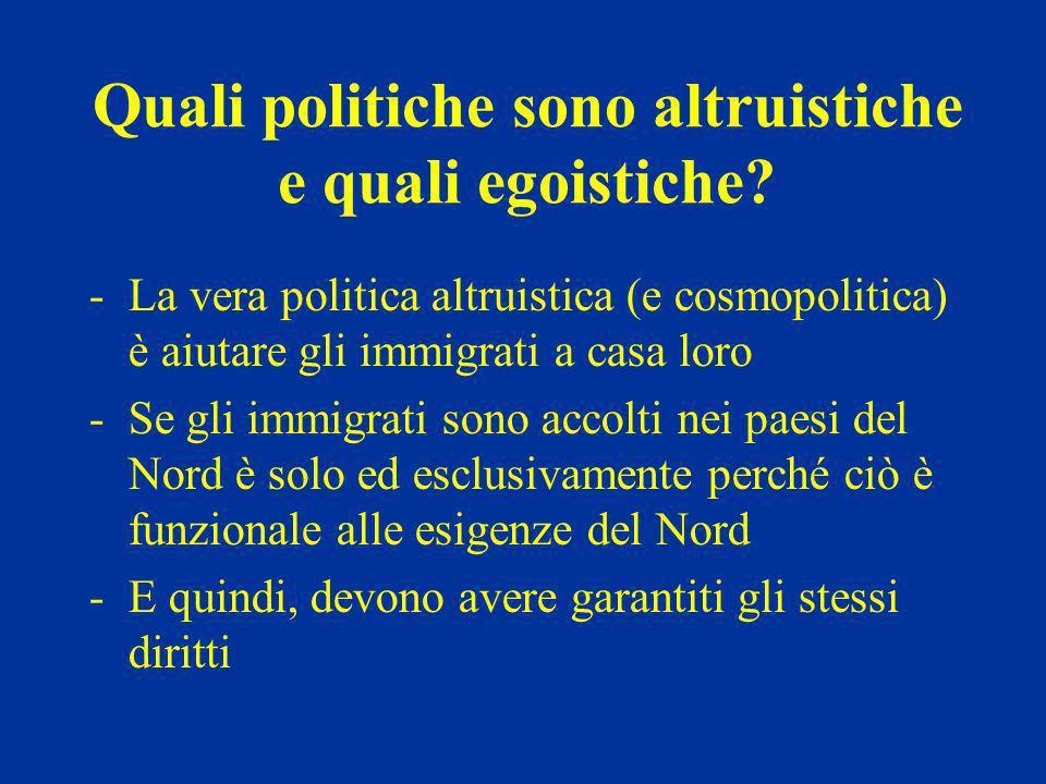 Quali politiche sono altruistiche e quali egoistiche.