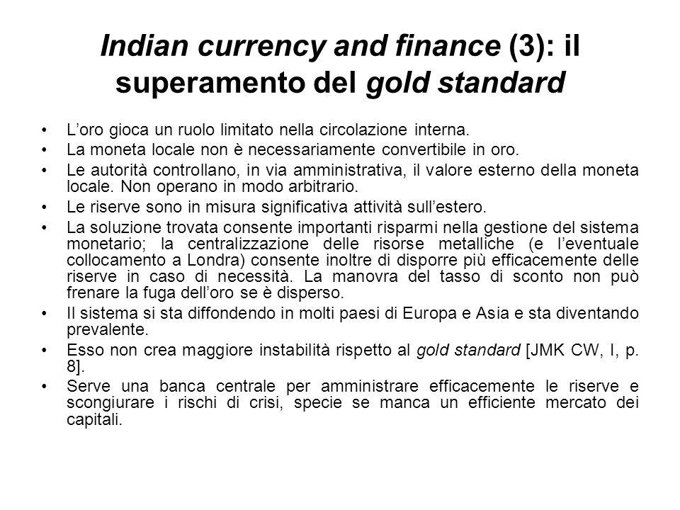 Indian currency and finance (3): il superamento del gold standard Loro gioca un ruolo limitato nella circolazione interna.