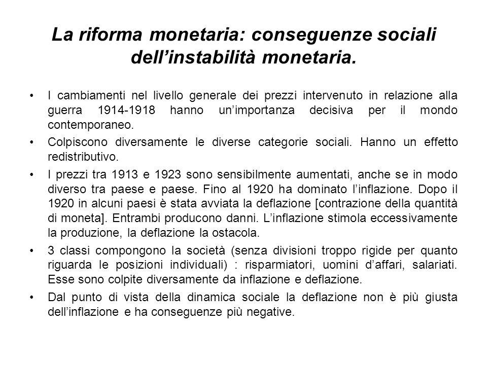 La riforma monetaria: conseguenze sociali dellinstabilità monetaria.