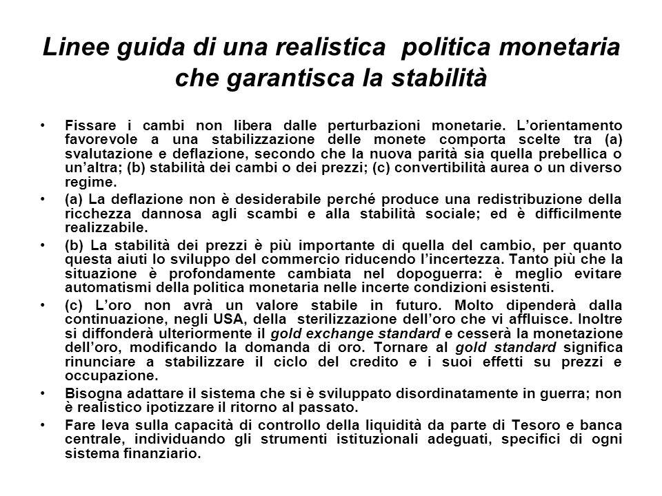 Linee guida di una realistica politica monetaria che garantisca la stabilità Fissare i cambi non libera dalle perturbazioni monetarie.