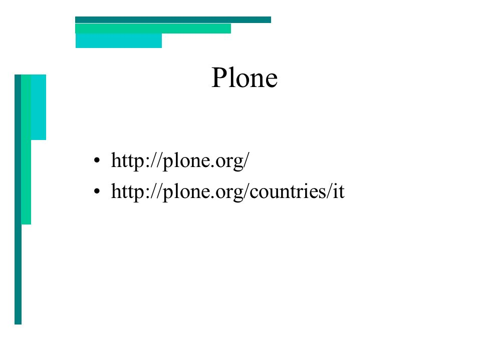 Plone http://plone.org/ http://plone.org/countries/it