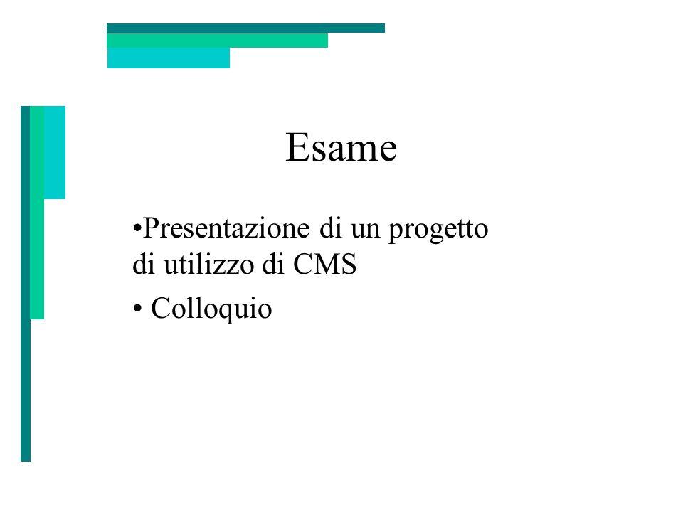 Esame Presentazione di un progetto di utilizzo di CMS Colloquio