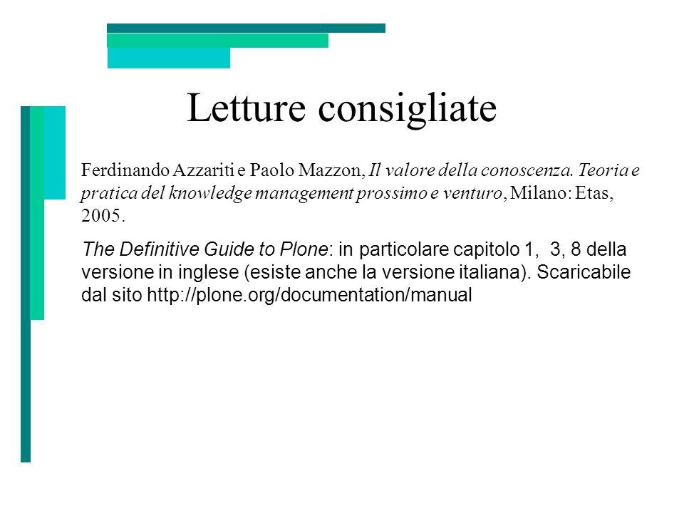 Letture consigliate Ferdinando Azzariti e Paolo Mazzon, Il valore della conoscenza. Teoria e pratica del knowledge management prossimo e venturo, Mila