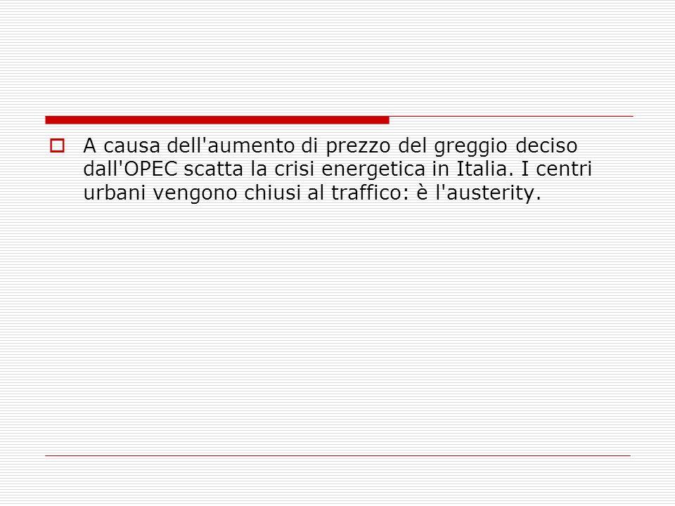 A causa dell'aumento di prezzo del greggio deciso dall'OPEC scatta la crisi energetica in Italia. I centri urbani vengono chiusi al traffico: è l'aust
