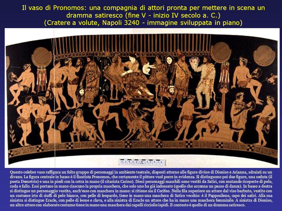 Il vaso di Pronomos: una compagnia di attori pronta per mettere in scena un dramma satiresco (fine V - inizio IV secolo a. C.) (Cratere a volute, Napo