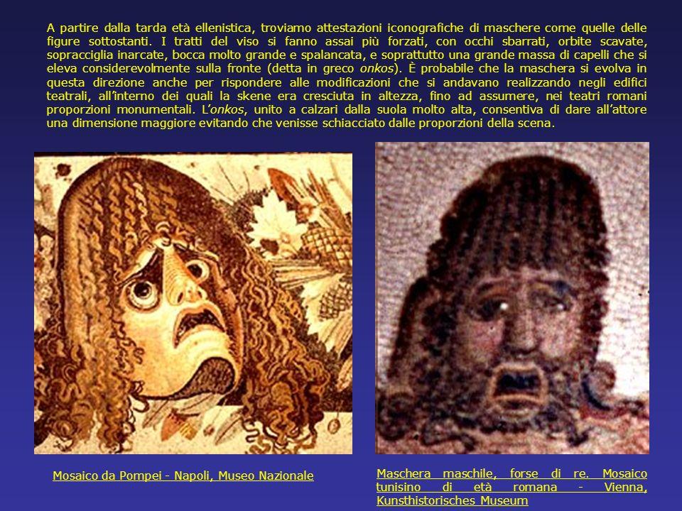 A partire dalla tarda età ellenistica, troviamo attestazioni iconografiche di maschere come quelle delle figure sottostanti. I tratti del viso si fann