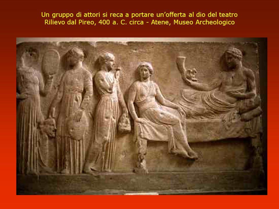 Un gruppo di attori si reca a portare unofferta al dio del teatro Rilievo dal Pireo, 400 a. C. circa - Atene, Museo Archeologico