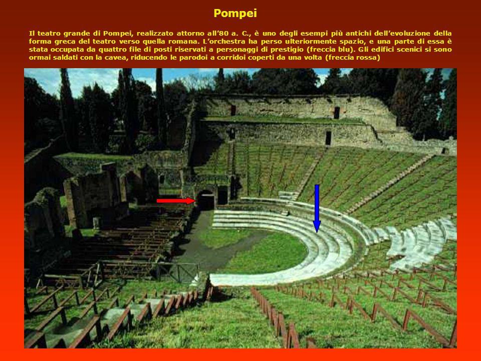 Il teatro grande di Pompei, realizzato attorno all80 a. C., è uno degli esempi più antichi dellevoluzione della forma greca del teatro verso quella ro