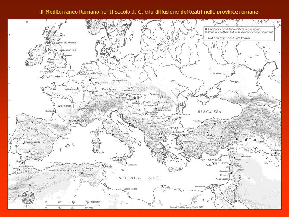 Il Mediterraneo Romano nel II secolo d. C. e la diffusione dei teatri nelle province romane