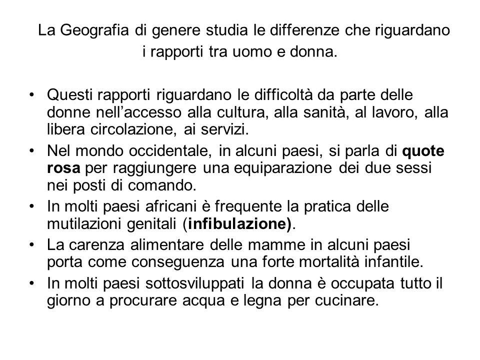 La Geografia di genere studia le differenze che riguardano i rapporti tra uomo e donna. Questi rapporti riguardano le difficoltà da parte delle donne