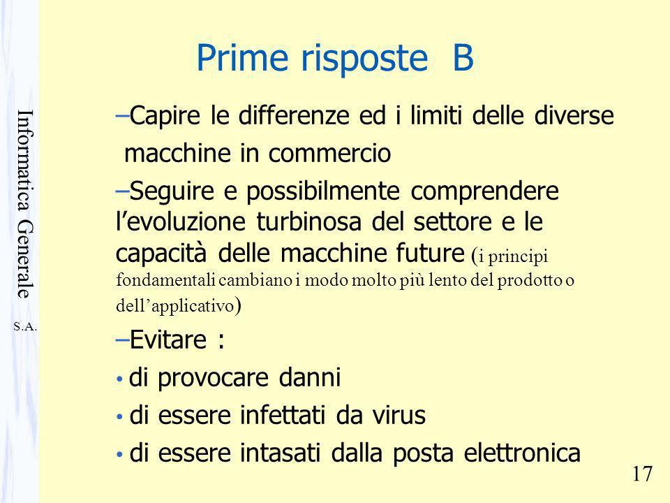 S.A. Informatica Generale 17 –Capire le differenze ed i limiti delle diverse macchine in commercio –Seguire e possibilmente comprendere levoluzione tu