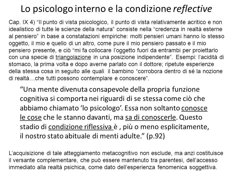 Lo psicologo interno e la condizione reflective Una mente divenuta consapevole della propria funzione cognitiva si comporta nei riguardi di se stessa